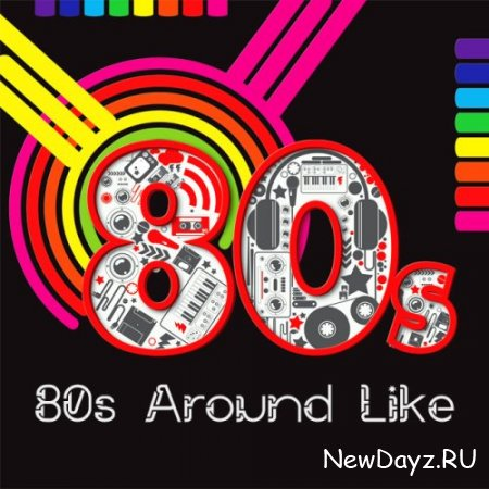 VA - 80s Around Like (2013)